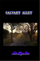 Calvary Alley by Alice Hegan Rice