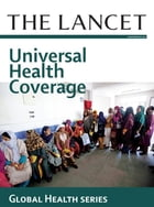 The Lancet: Universal Health Coverage: Global Health Series by The Lancet