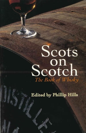 Scots On Scotch The Book of Whisky