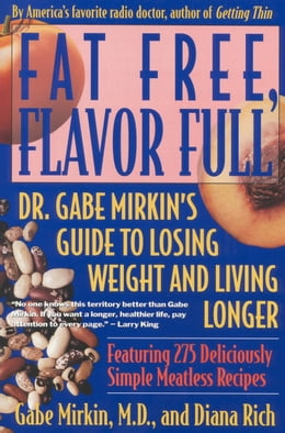 Book Fat Free, Flavor Full: Dr. Gabe Mirkin's Guide to Losing Weight and Living Longer Tag: by Gabe Mirkin