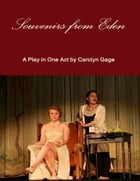 Souvenirs from Eden: A One-Act Play by Carolyn Gage