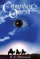 Camphor's Quest by K. C. Armstead