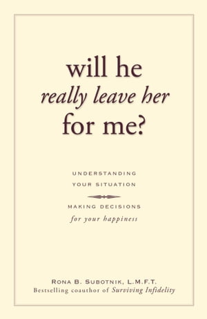Will He Really Leave Her For Me? Understanding Your Situation, Making Decisions for Your Happiness
