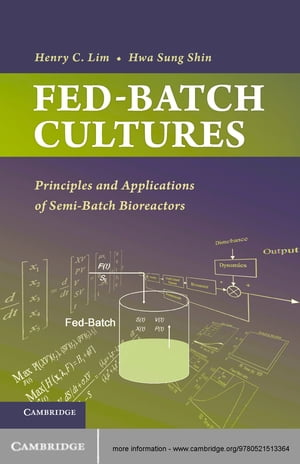 Fed-Batch Cultures Principles and Applications of Semi-Batch Bioreactors
