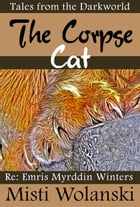 The Corpse Cat by Misti Wolanski