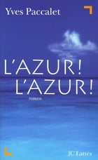 L'Azur ! L'Azur ! by Yves Paccalet