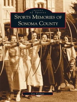 Sports Memories of Sonoma County