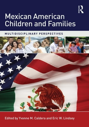 Mexican American Children and Families Multidisciplinary Perspectives
