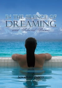 In the Silence of Dreaming and Selected Poems