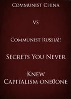 Communist China VS Communist Russia!! Secrets You Never Knew by Capitalism one0one