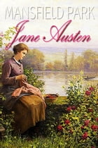 MANSFIELD PARK: With Austen for Beginners A Memoir of Jane Austen, illustrations, Free Audiobook Links by Jane Austen