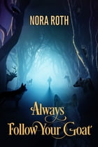 Always Follow Your Goat by Nora Roth