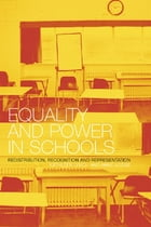 Equality and Power in Schools: Redistribution, Recognition and Representation
