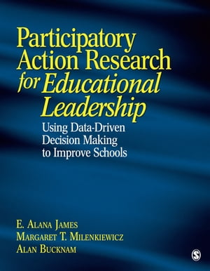 Participatory Action Research for Educational Leadership Using Data-Driven Decision Making to Improve Schools