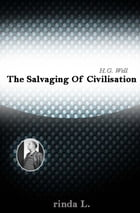 The Salvaging Of Civilisation by Wells H. G. (Herbert George)