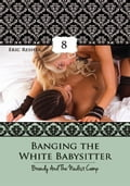 Banging The White Babysitter 8: Brandy And The Nudist Camp 30551f9c-6393-41d7-b089-fef37b37bf22