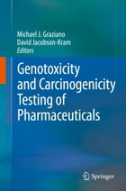 Genotoxicity and Carcinogenicity Testing of Pharmaceuticals
