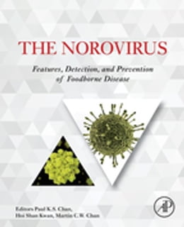 Book The Norovirus: Features, Detection, and Prevention of Foodborne Disease by Paul K S Chan