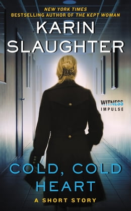 Book Cold, Cold Heart: A Short Story by Karin Slaughter