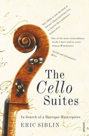 The Cello Suites In Search of a Baroque Masterpiece