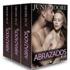Abrazados, volúmenes 4-6 by June Moore