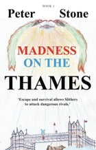 Madness on the Thames - Book 1 by Peter Stone