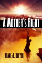 A Mother's Right by Diane J. Bleyer