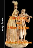 Fanshawe And Other Stories by Nathaniel Hawthorne