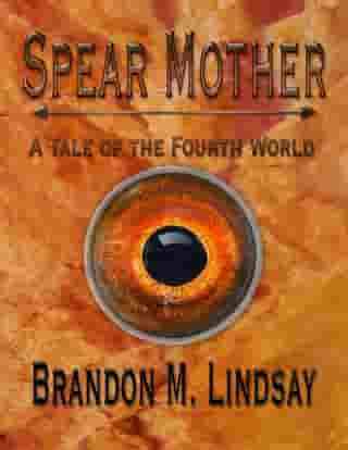 Spear Mother: A Tale of the Fourth World