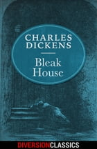 Bleak House (Diversion Classics) by Charles Dickens