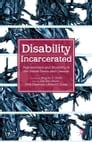 Disability Incarcerated Cover Image