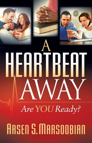 A Heartbeat Away: Are YOU Ready?