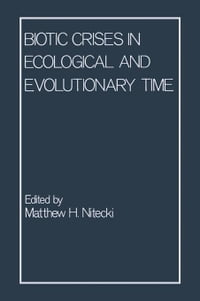 Biotic Crises in Ecological and Evolutionary Time