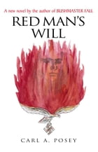 Red Man's Will by Carl A. Posey
