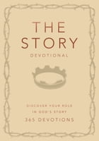 The Story Devotional: Discover Your Role in God's Story by Zondervan