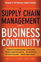 A Supply Chain Management Guide to Business Continuity, Chapter 6 by Betty A. KILDOW