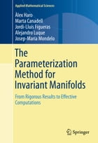The Parameterization Method for Invariant Manifolds: From Rigorous Results to Effective Computations by Àlex Haro