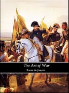 The art of war (annotated) by Baron de Jomini