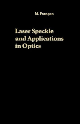 Book Laser Speckle and Applications in Optics by Francon, M