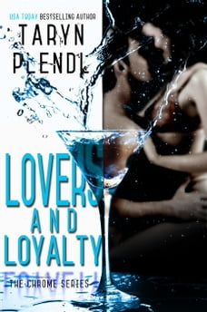 Lovers and Loyalty: The Chrome Series, #2