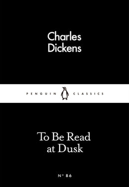Book To Be Read at Dusk by Charles Dickens