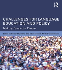 Challenges for Language Education and Policy: Making Space for People
