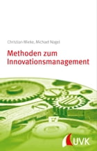 Methoden zum Innovationsmanagement: Innovation konkret by Christian Mieke
