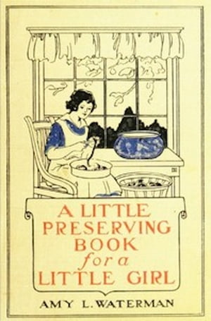A Little Preserving Book for a Little Girl (Illustrated)