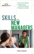 Skills for New Managers by Morey Stettner