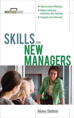 Book Skills for New Managers by Morey Stettner