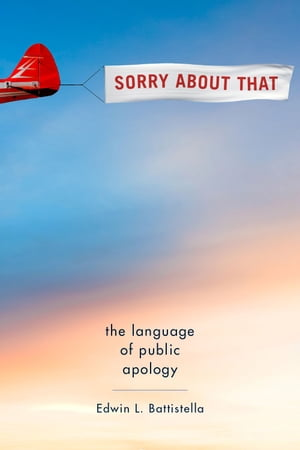Sorry About That The Language of Public Apology
