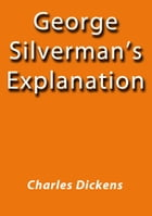 George Silverman's Explanation by Charles Dickens