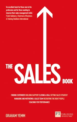 The Sales Book How to Drive Sales,  Manage a Sales Team and Deliver Results