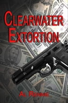 Clearwater Extortion by Al Rennie